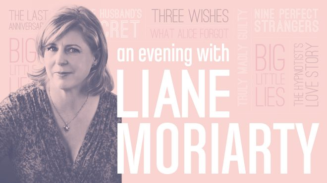 AN EVENING WITH LIANE MORIARTY