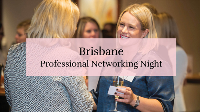 BRISBANE PROFESSIONAL NETWORKING NIGHT