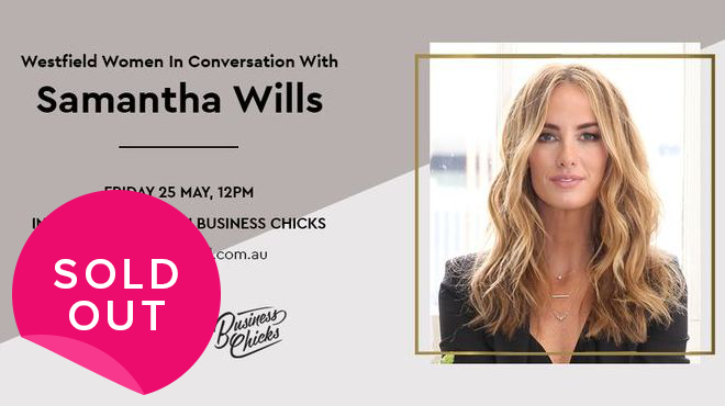 WESTFIELD WOMEN IN CONVERSATION WITH SAMANTHA WILLS