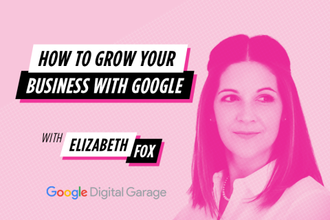 Just launched: How to Grow Your Business Online with Google