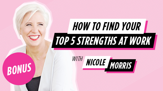 BONUS MASTERCLASS ONLINE: HOW TO FIND YOUR TOP 5 STRENGTHS AT WORK