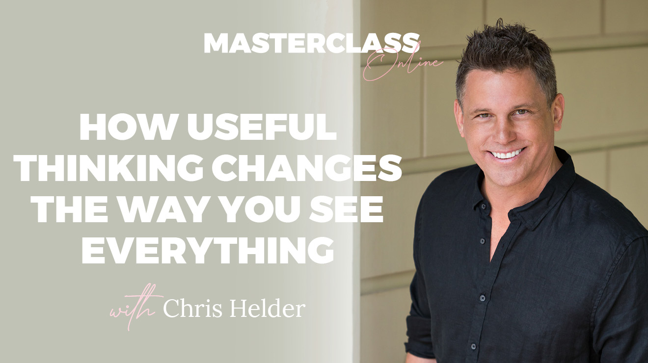 Masterclass: How Useful Thinking Changes The Way You See Everything