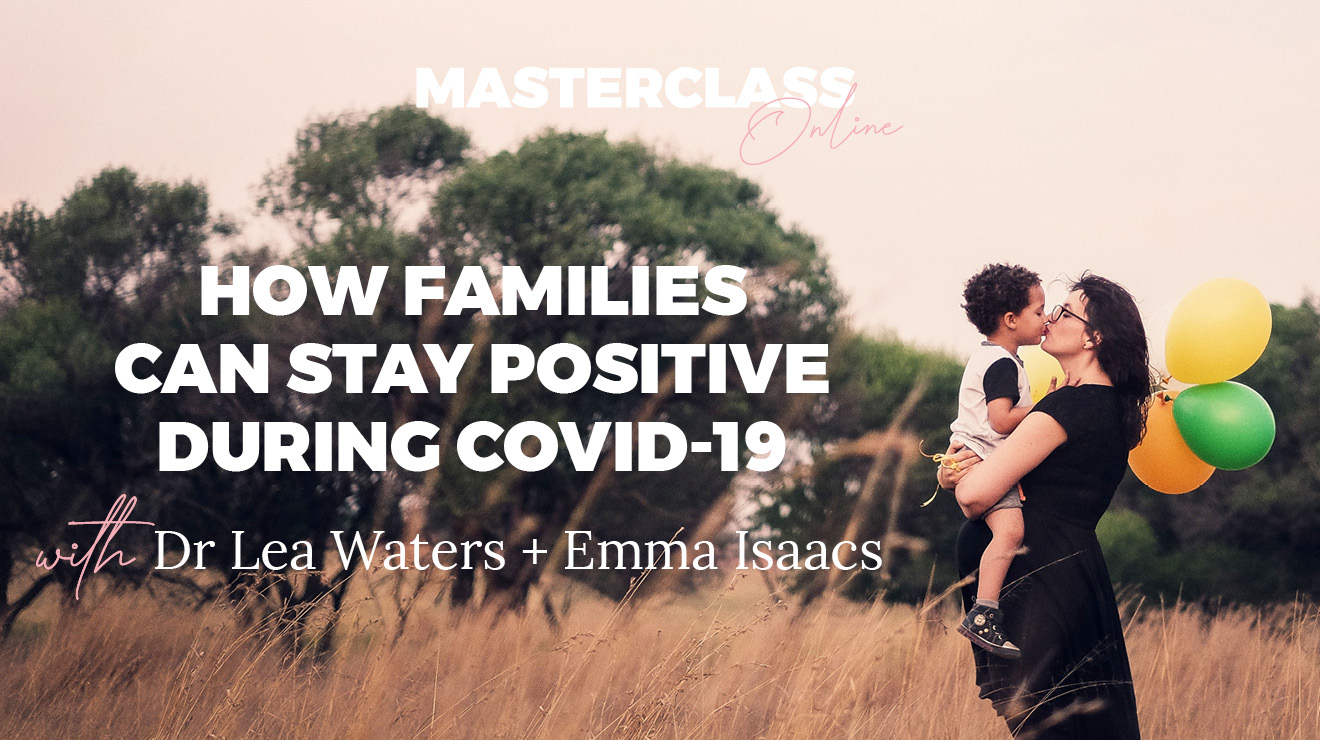 Masterclass: How Families Can Stay Positive During COVID-19