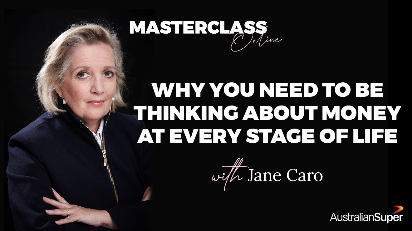 Masterclass: Why You Need to be Thinking About Money at Every Stage of Life