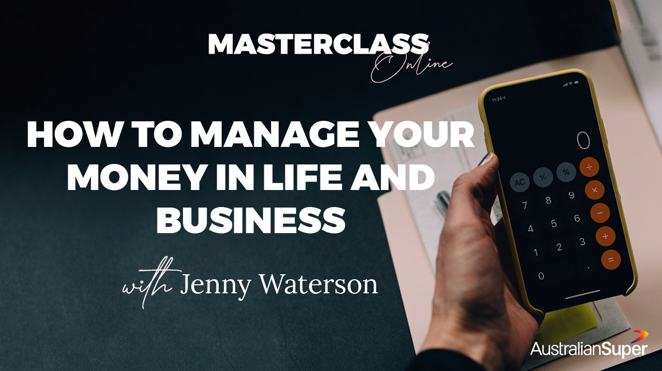 Masterclass: How to Manage Your Money in Life and in Business