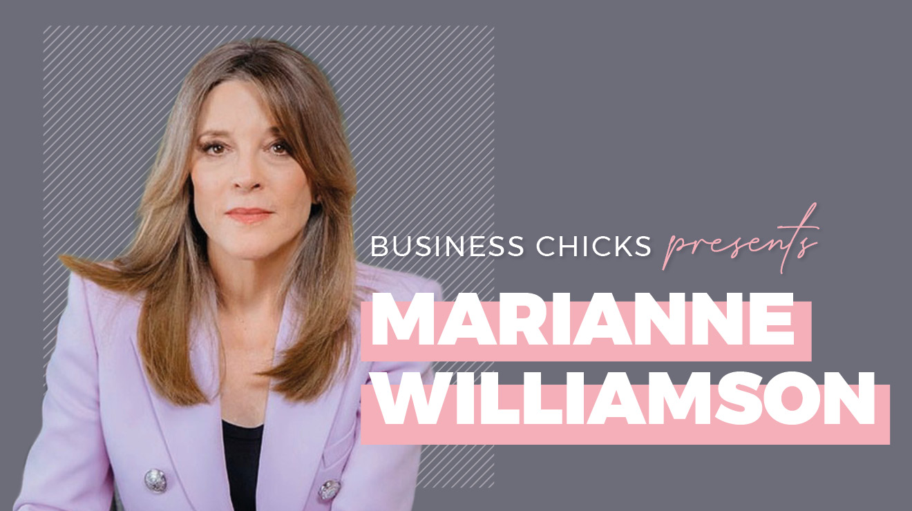 Business Chicks Presents Marianne Williamson