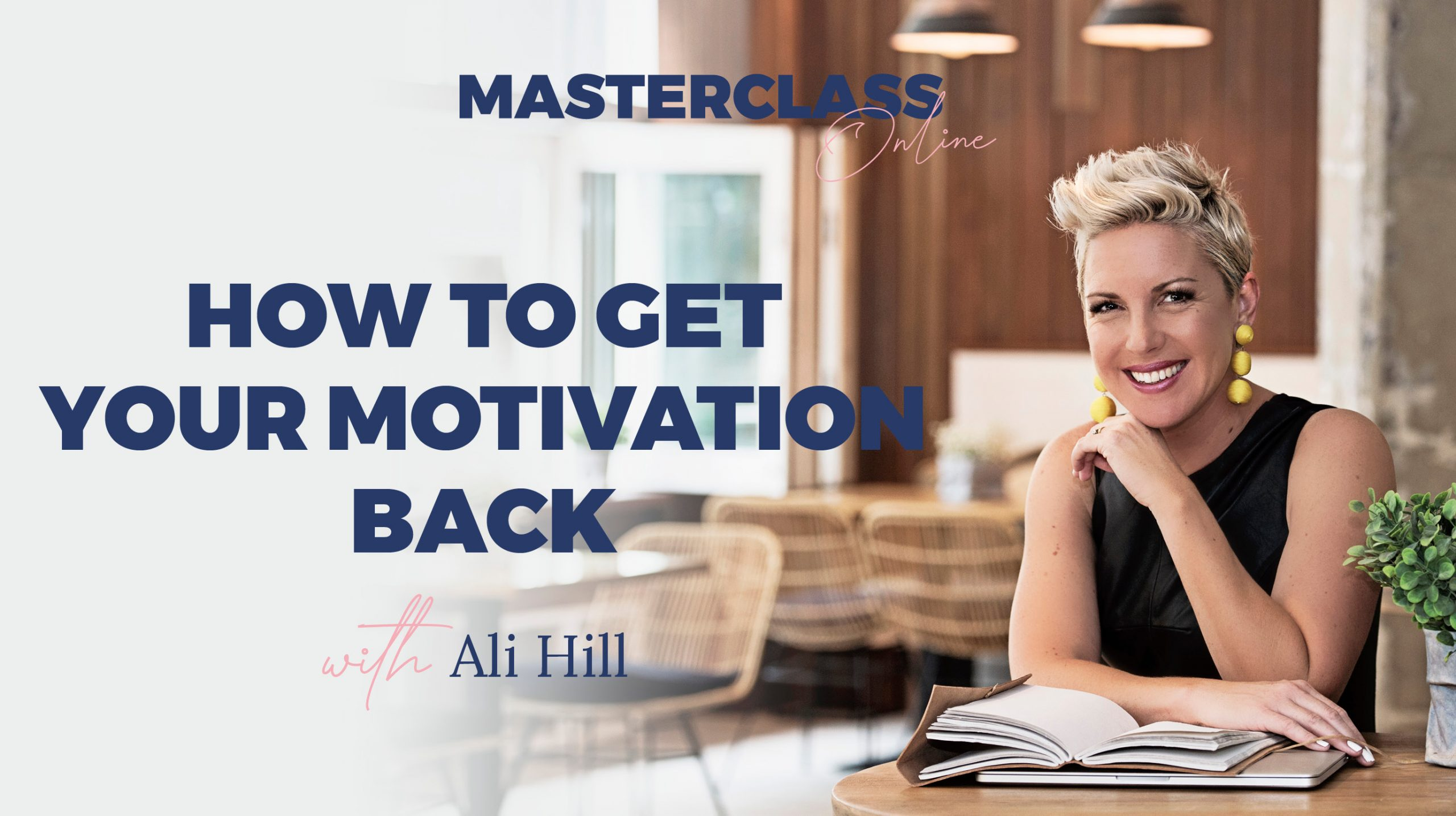 Masterclass: How to Get Your Motivation Back