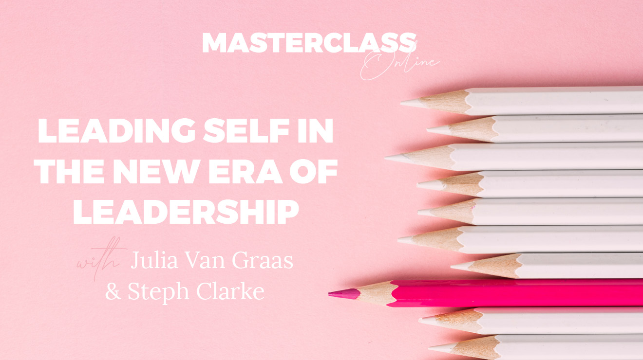 Masterclass: Leading self in the new era of leadership
