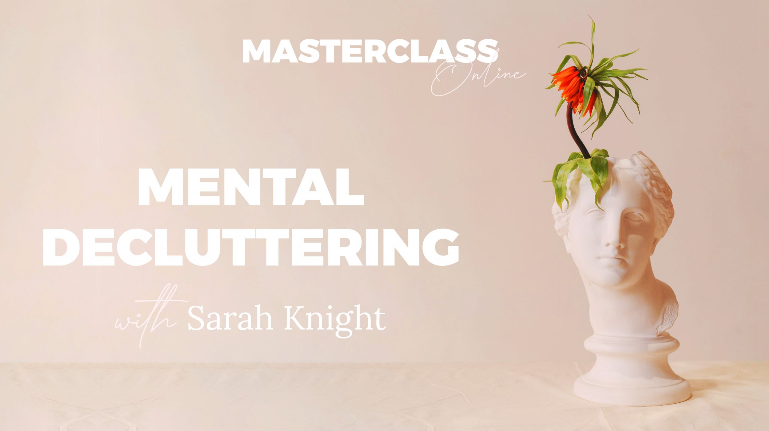 Masterclass: Mental Decluttering with Sarah Knight