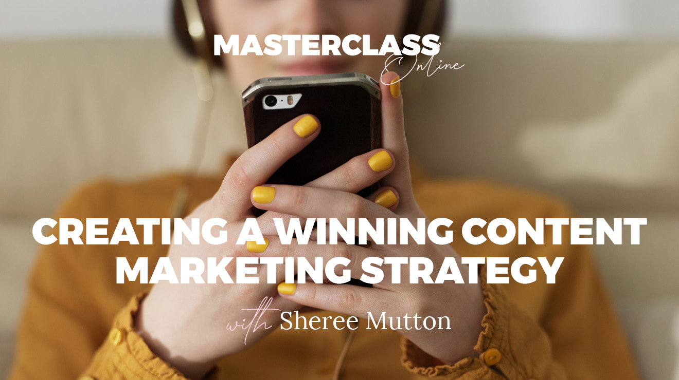 Masterclass: Creating a winning content marketing strategy