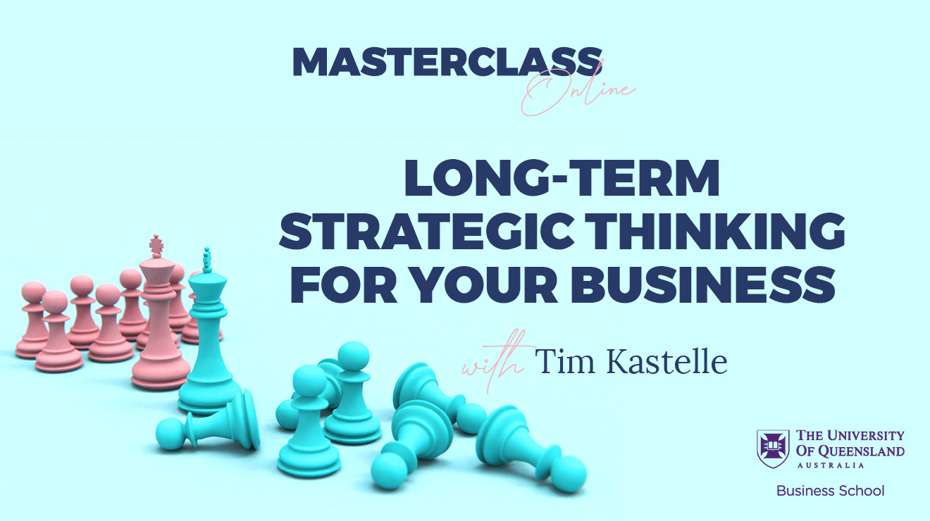 Masterclass: Long-term strategic thinking for your business