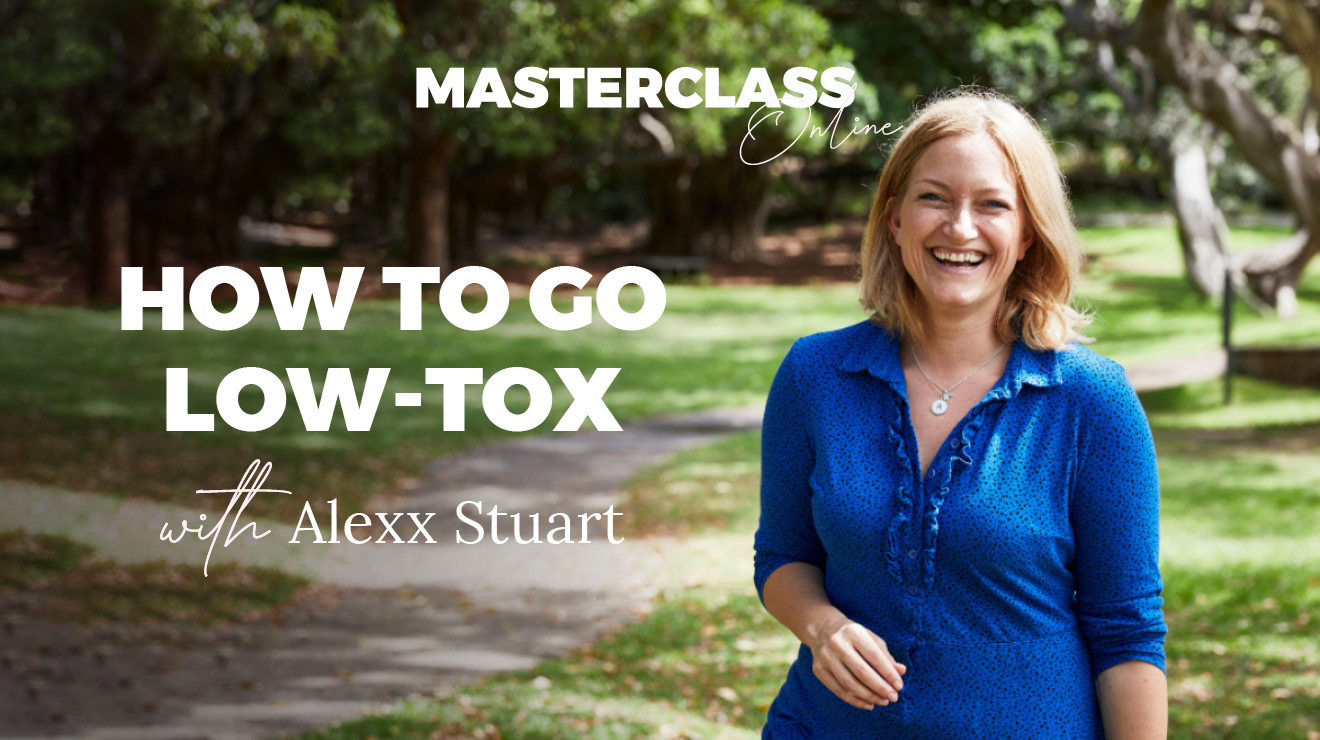 Masterclass: How to go low-tox