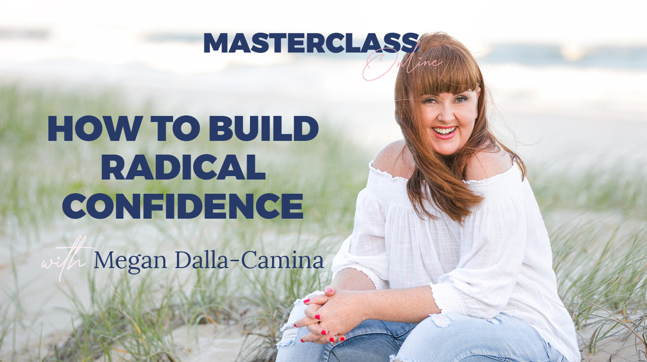 Masterclass: How to build radical confidence