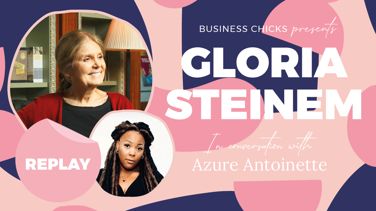 REPLAY: Business Chicks presents Gloria Steinem
