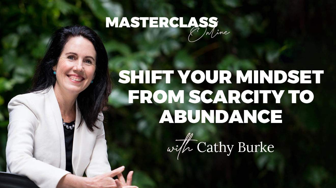 Masterclass: Shift your mindset from scarcity to abundance