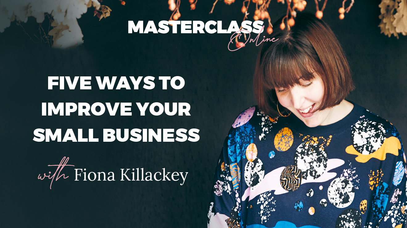 Masterclass: Five ways to improve your small business