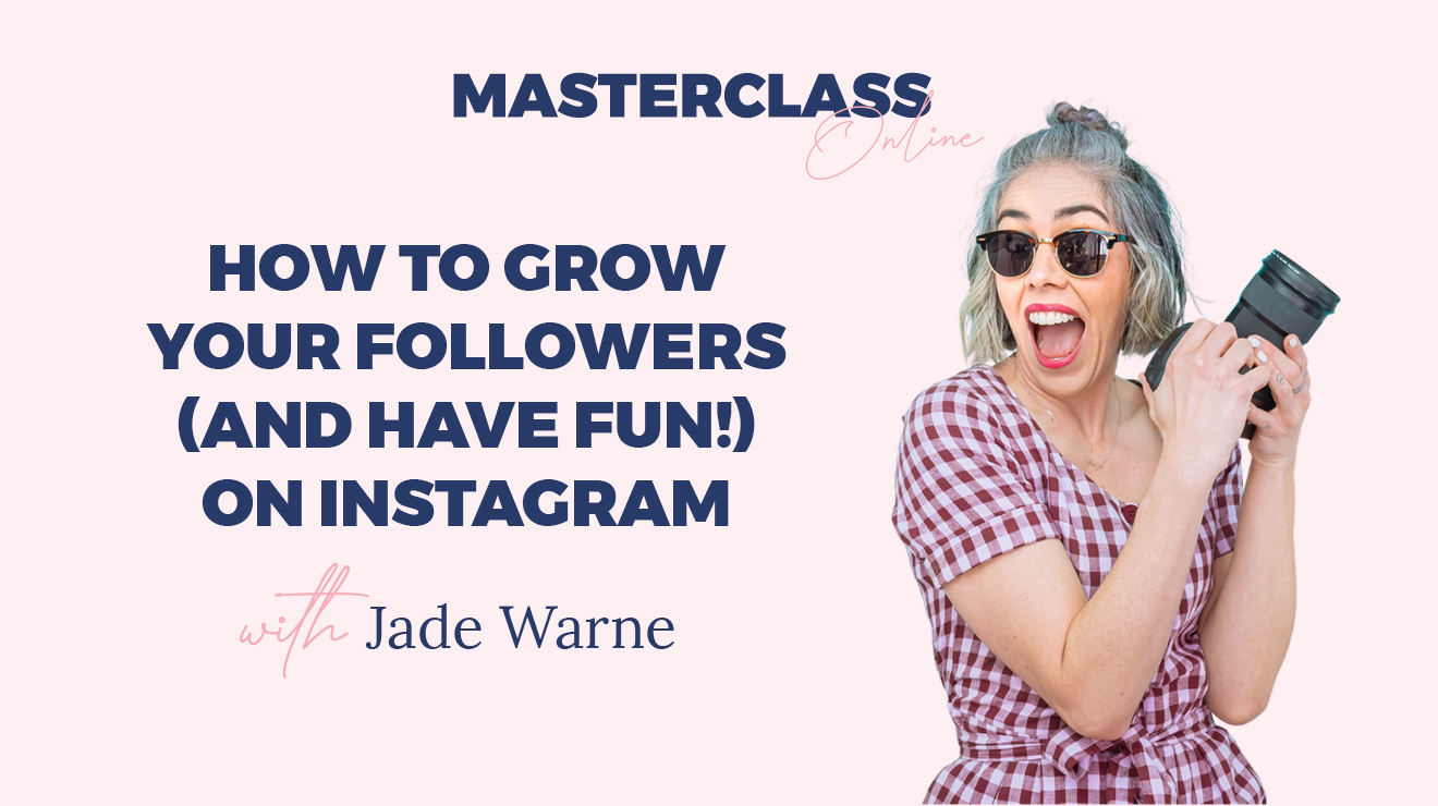 Masterclass: How to grow your followers (and have fun!) on Instagram