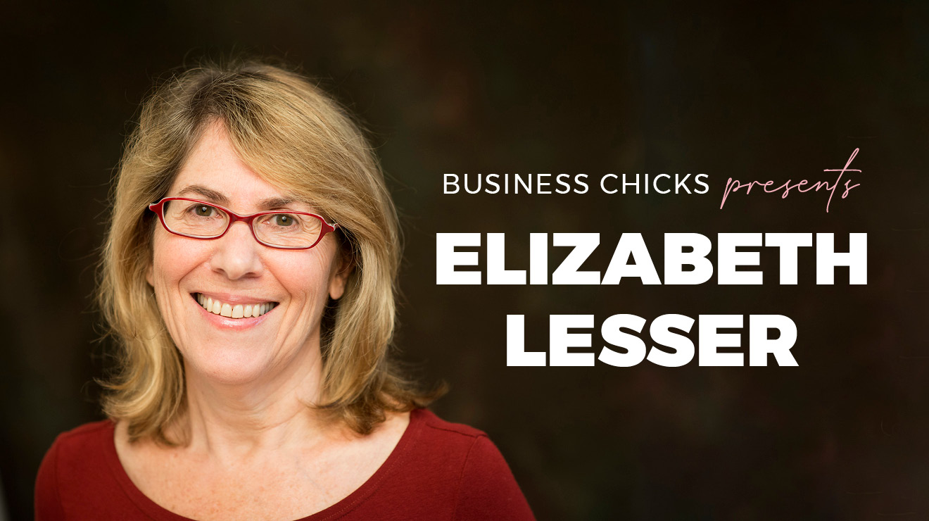 Business Chicks presents Elizabeth Lesser