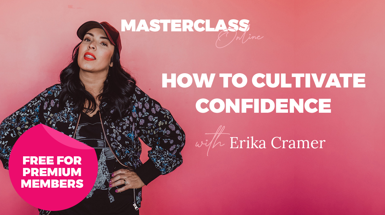 Masterclass: How to cultivate confidence
