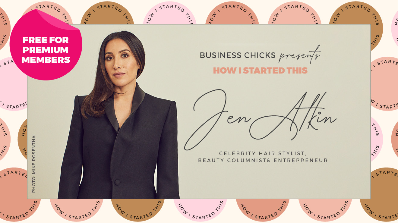 Business Chicks presents How I Started This: Spotlight with Jen Atkin