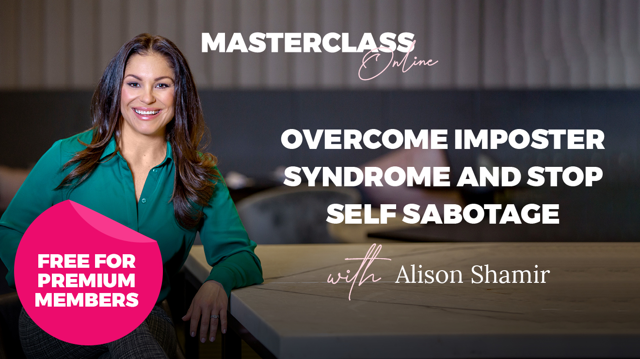 Masterclass: Overcome imposter syndrome and stop self sabotage
