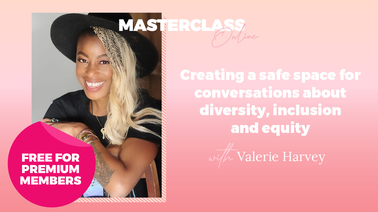 Masterclass Online: Creating a safe space for conversations about diversity, inclusion & equity