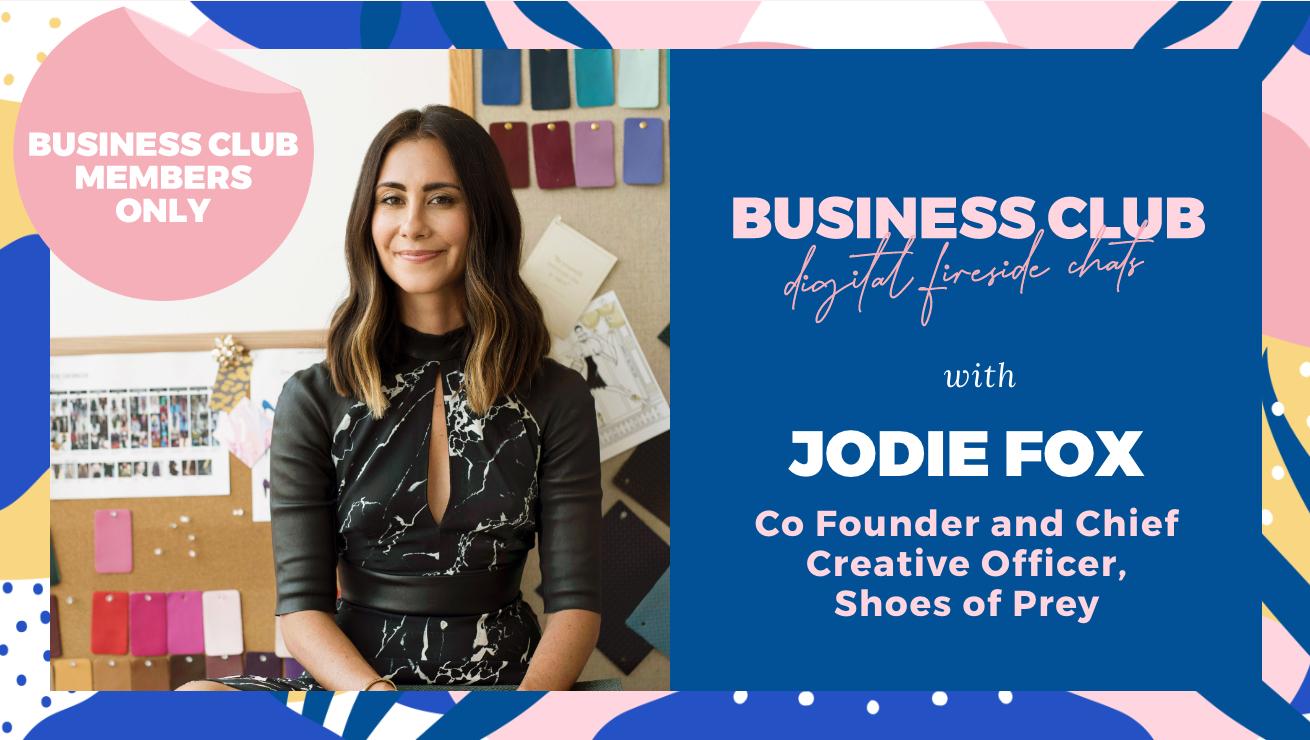 Business Club Members: Digital Fireside Chat with Jodie Fox