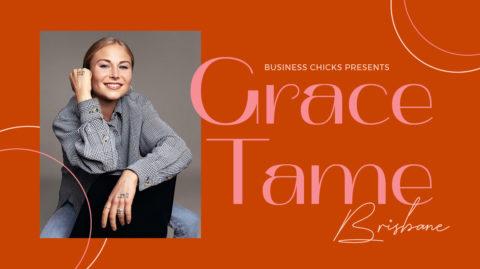 Business Chicks Presents: Grace Tame Brisbane