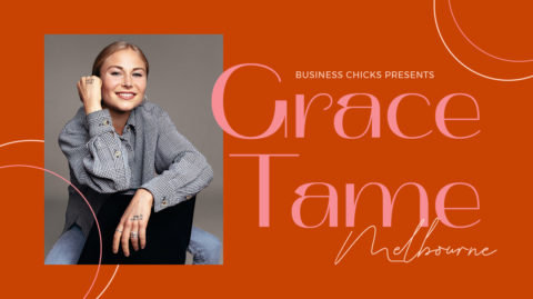 Business Chicks Presents: Grace Tame Melbourne