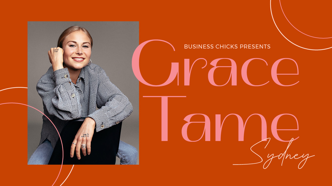 Business Chicks Presents: Grace Tame Sydney
