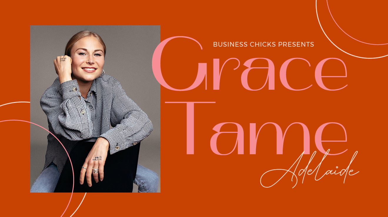 Business Chicks Presents: Grace Tame Adelaide