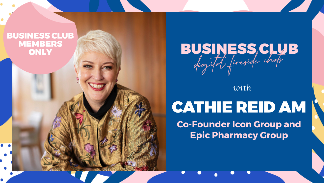 Business Club Members: Digital Fireside Chat with Cathie Reid AM