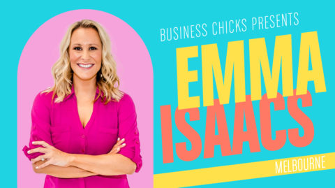 Business Chicks Presents: Emma Isaacs in Melbourne