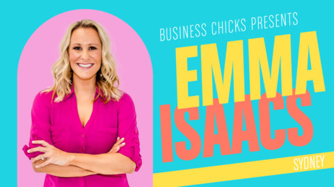 Business Chicks Presents: Emma Isaacs in Sydney