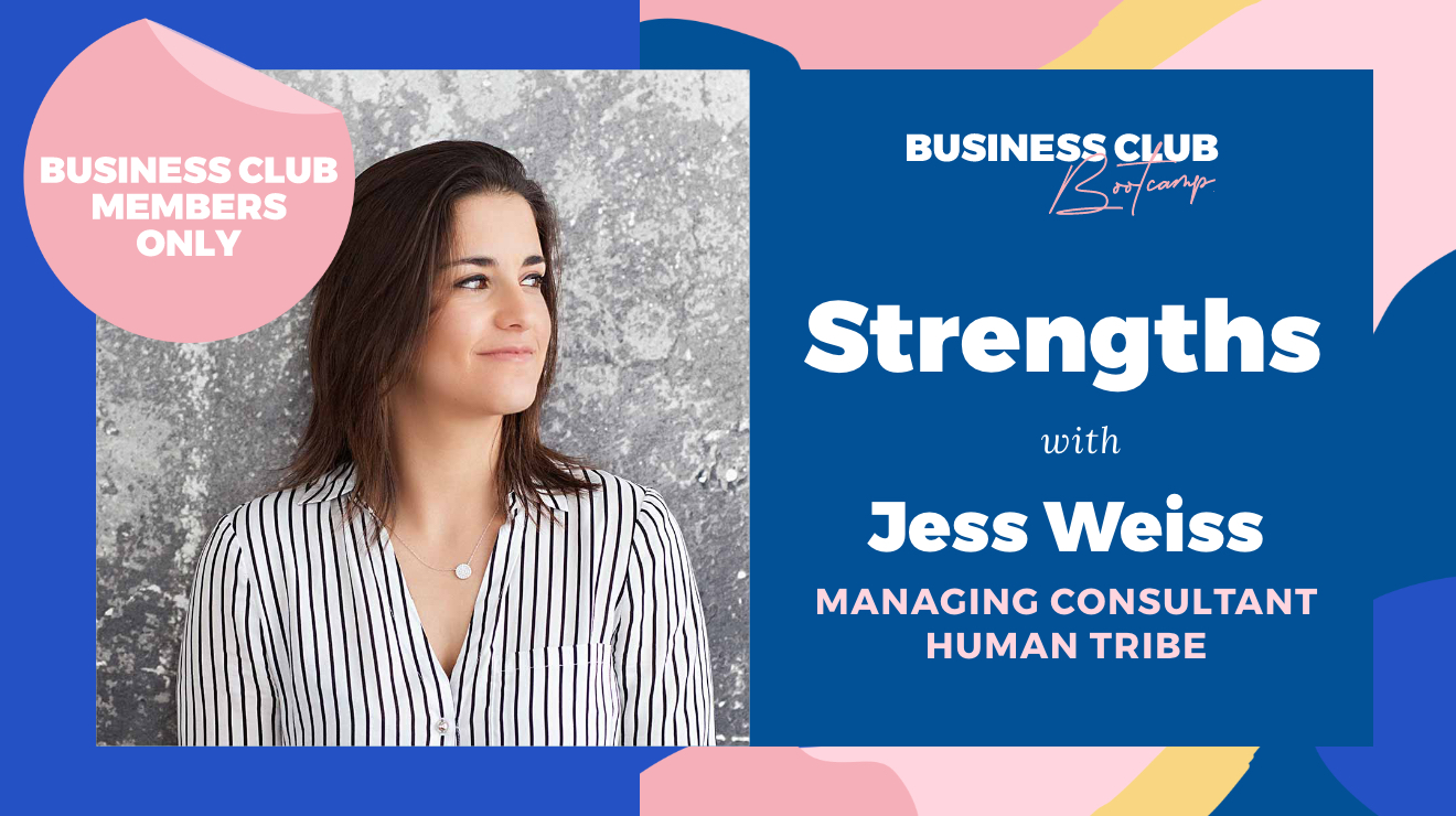 Business Club Bootcamp: Strengths with Jess Weiss
