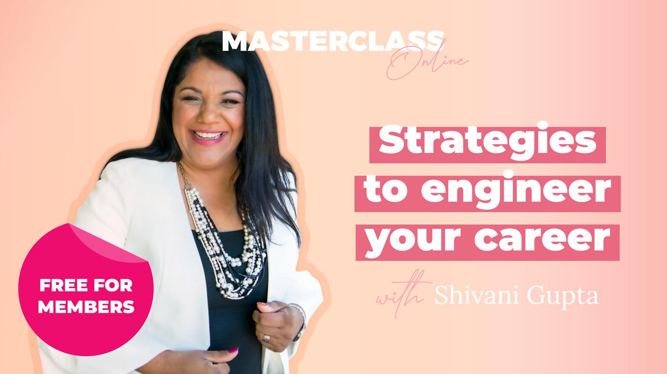 Masterclass: Strategies to engineer your career