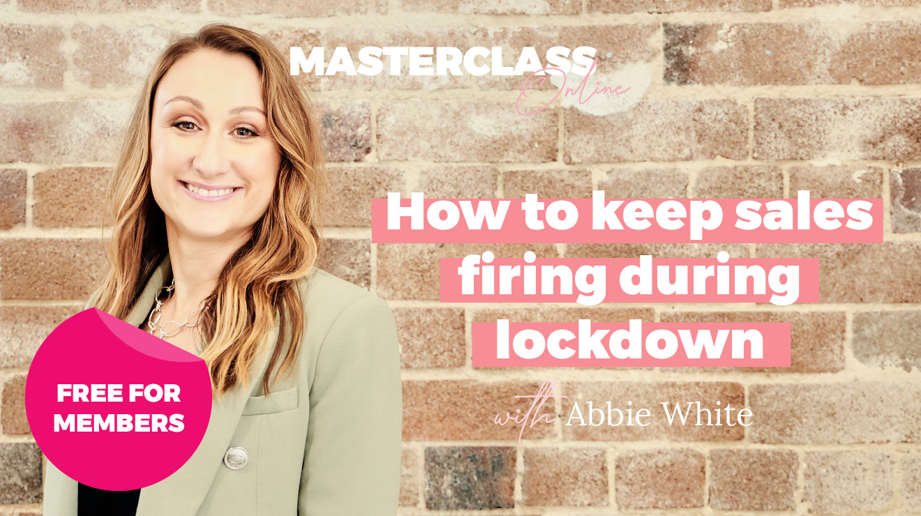 Masterclass: How to keep sales firing during lockdown