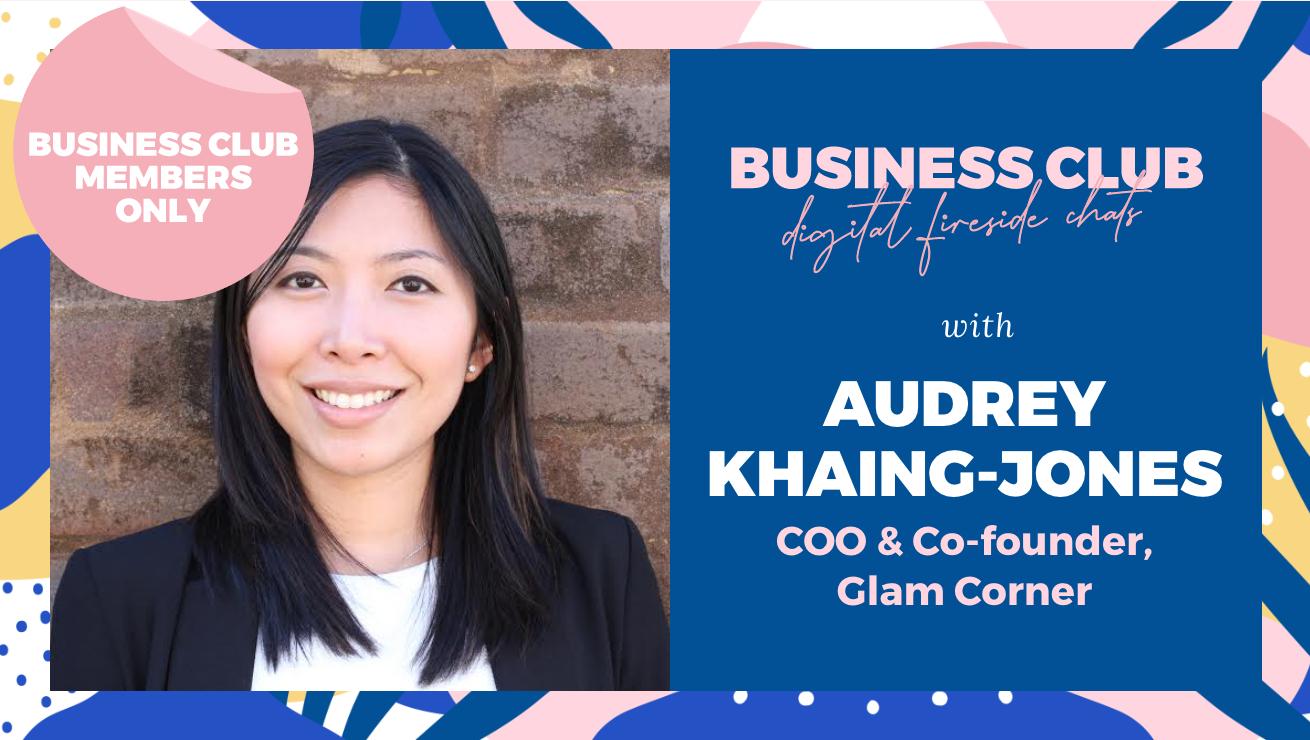 Business Club Members: Digital Fireside Chat with Audrey Khaing-Jones