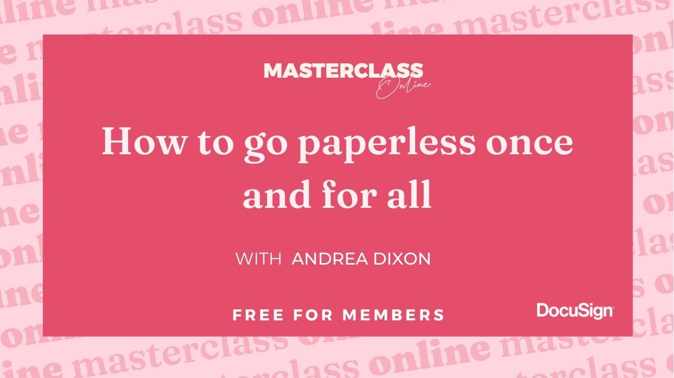 Masterclass: How to go paperless once and for all