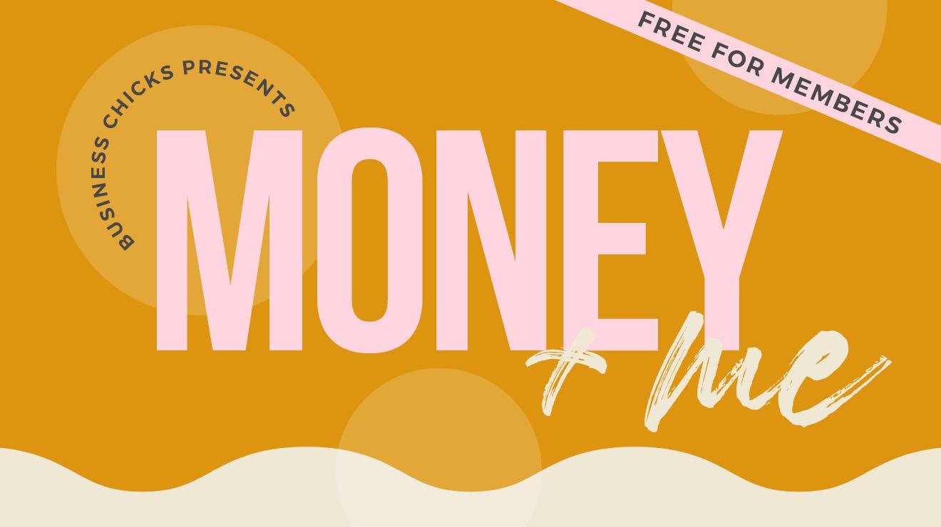 Money + me