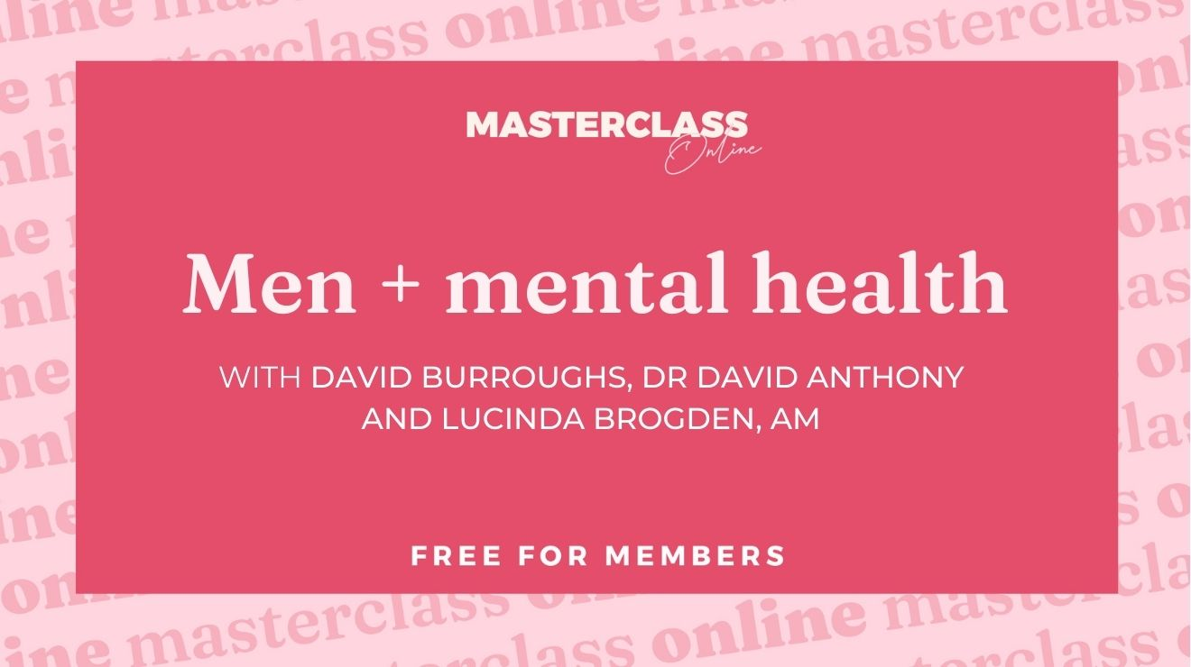 Masterclass: Men + mental health