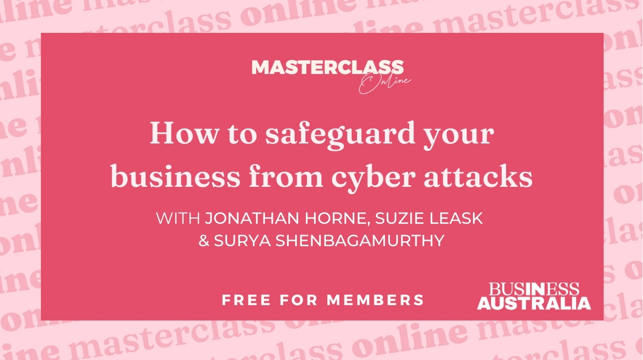 Masterclass: How to safeguard your business from cyber attacks