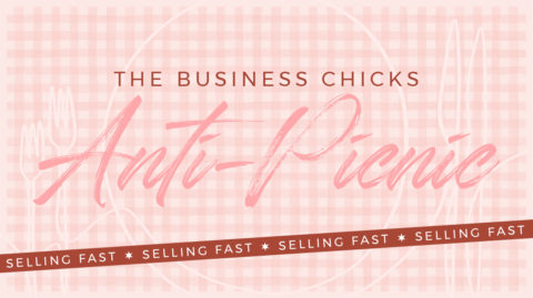 The Business Chicks Anti-Picnic
