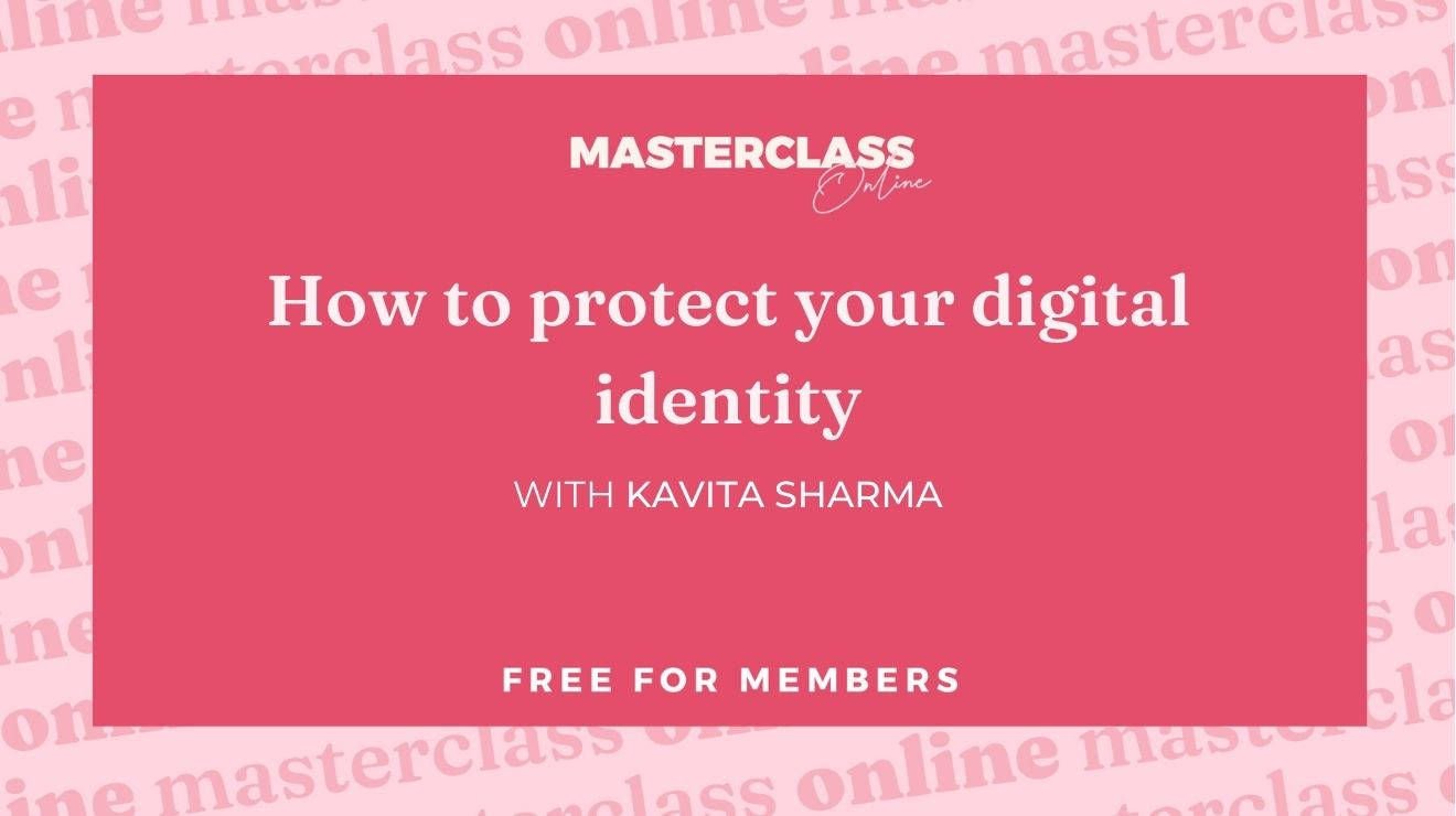 Masterclass: How to protect your digital identity